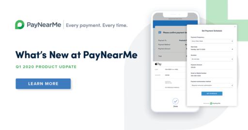 paynearme product updates q1 2020