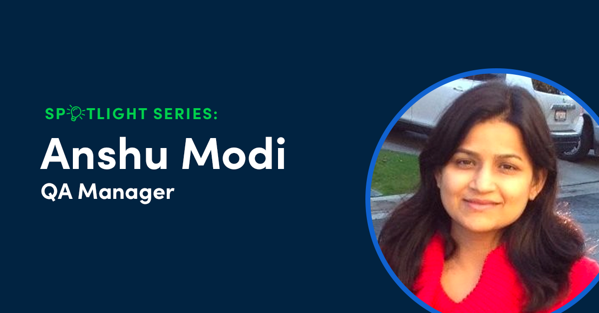Think Like a User & Break Things: A Conversation With QA Manager Anshu Modi
