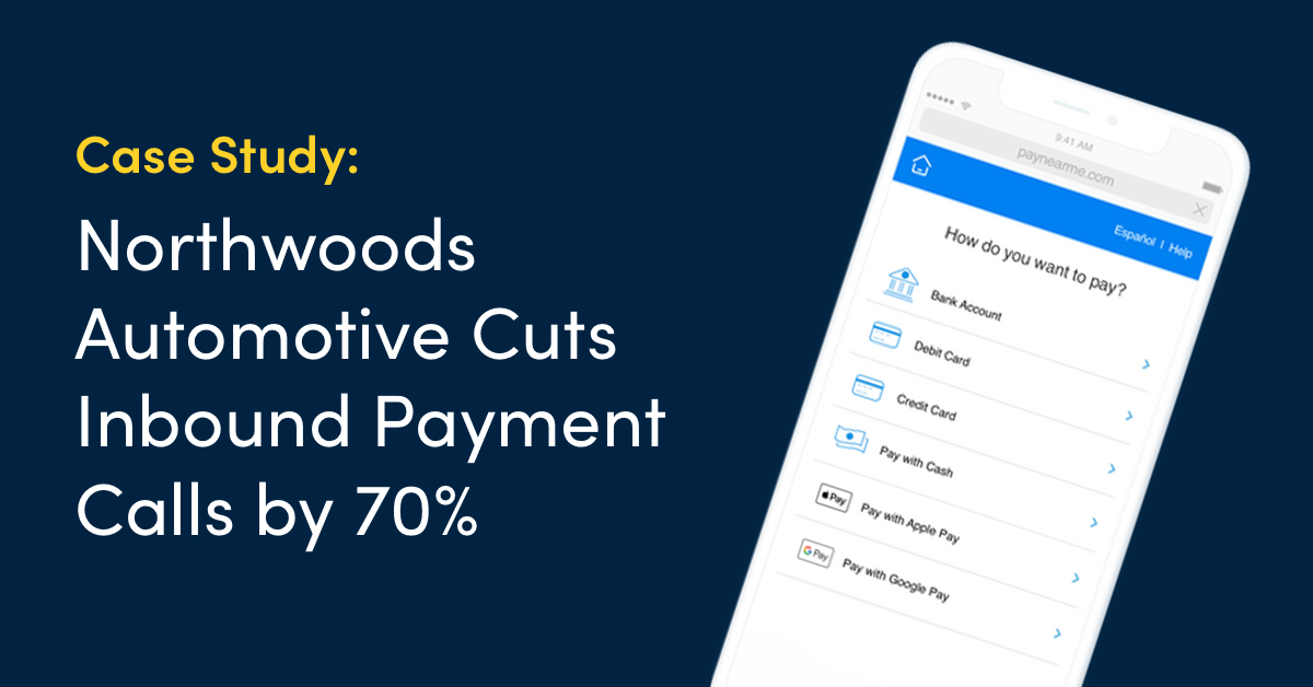 Case Study: How Northwoods Automotive Reduced Inbound Calls by More than 70% with PayNearMe