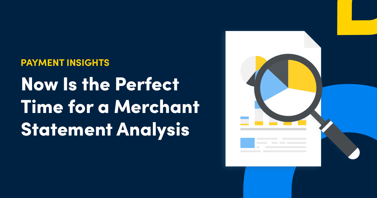 Why Now Is the Perfect Time to Run a Merchant Statement Analysis