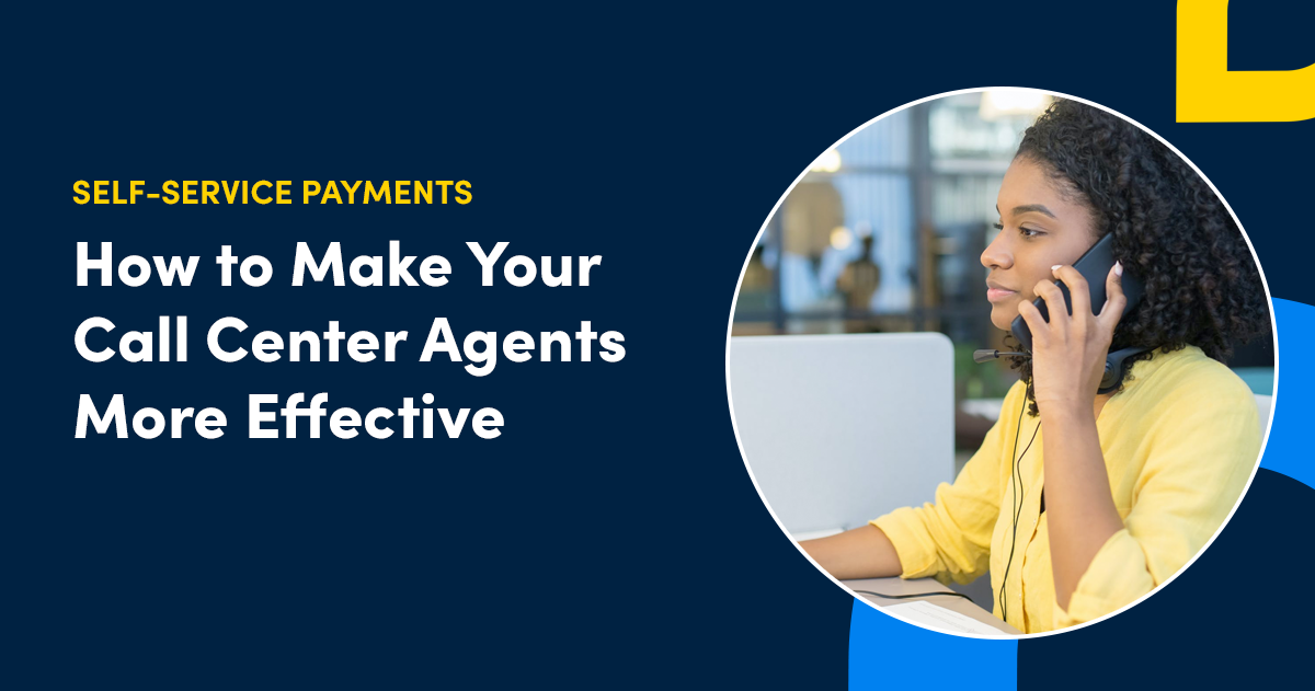 Making Your Call Center Agents More Effective with PayNearMe