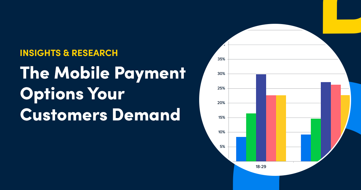 The Mobile Payment Options Your Customers are Demanding