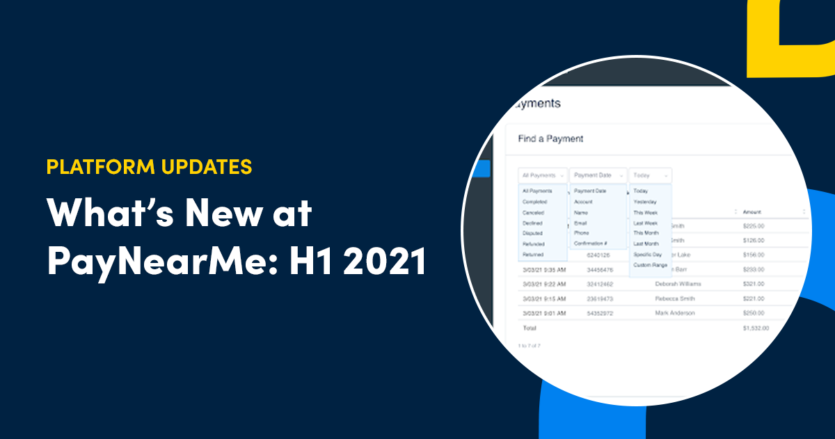 What's New at PayNearMe: H1 2021