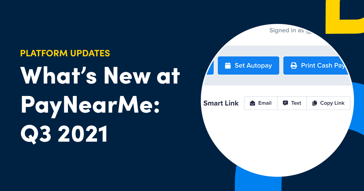What's New at PayNearMe: Q3 2021